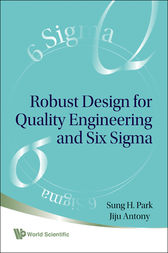 Robust Design for Quality Engineering and Six Sigma by Sung H Park