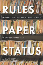 Rules, Paper, Status: Migrants and Precarious Bureaucracy in Contemporary Italy