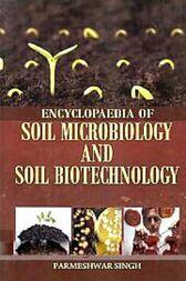 Encyclopaedia of Soil Microbiology and Soil Biotechnology by Parmeshwar Singh