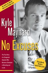No Excuses by Kyle Maynard