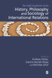 The SAGE Handbook of the History, Philosophy and Sociology of International Relations by Andreas Gofas