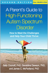 A Parent's Guide to High-Functioning Autism Spectrum Disorder, Second Edition by Sally Ozonoff