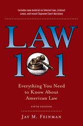 Law 101: Everything You Need to Know About American Law, Fifth Edition