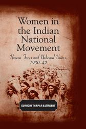 Women in the Indian National Movement: Unseen Faces and Unheard Voices, 1930-42