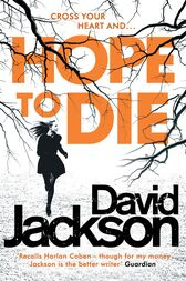Hope to Die: The gripping serial killer thriller for fans of M. J. Arlidge