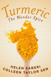 Turmeric: Great Recipes Featuring the Wonder Spice that Fights Inflammation and Protects Against Disease