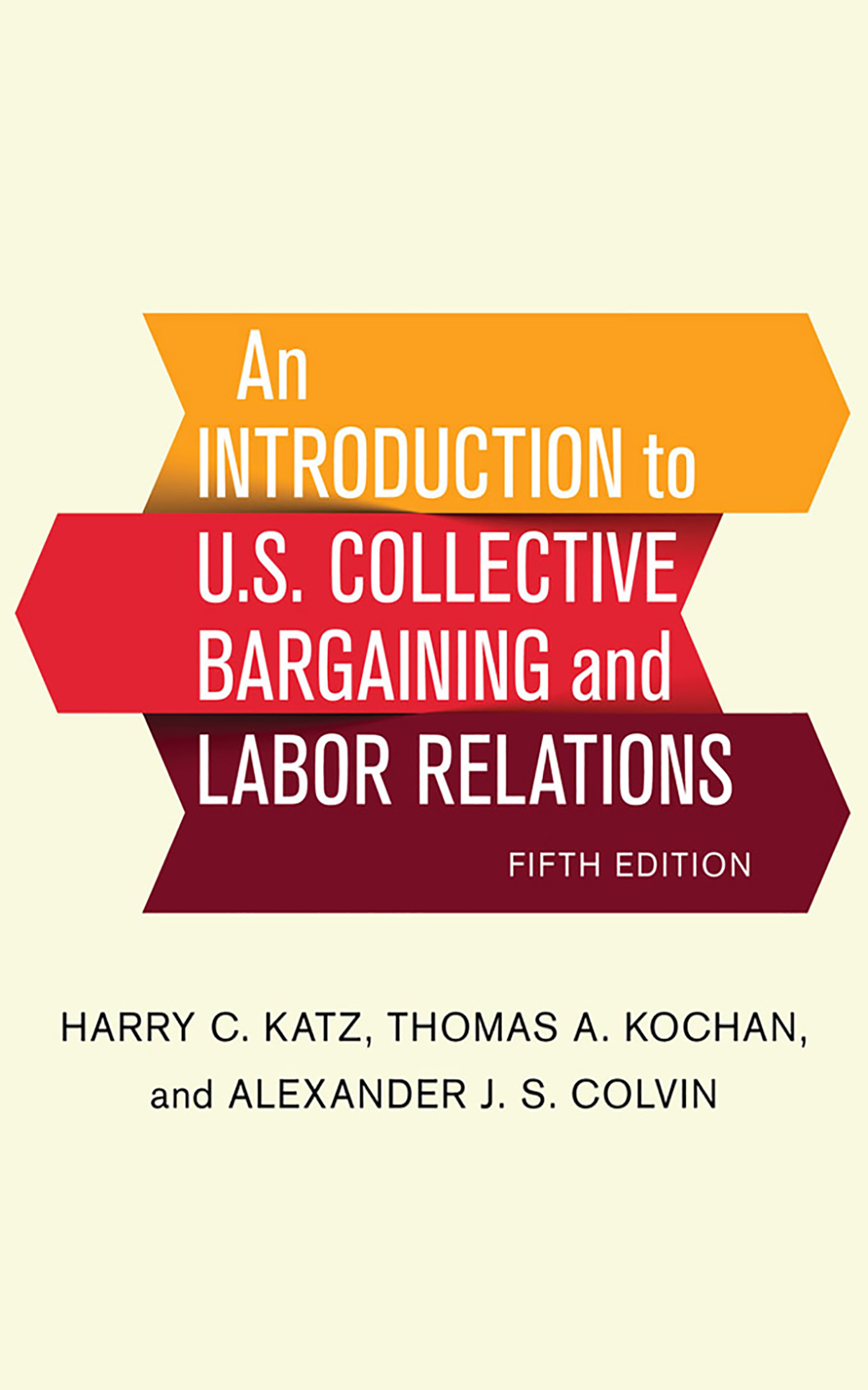 Download Ebook An Introduction to U.S. Collective Bargaining and Labor Relations (5th ed.) by Harry C. Katz Pdf
