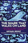 The Shark that Walks on Land: And Other Strange but True Tales of Mysterious Sea Creatures