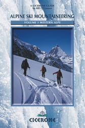 Alpine Ski Mountaineering Vol 1 - Western Alps: Ski tours in France, Switzerland and Italy
