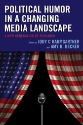 Political Humor in a Changing Media Landscape: A New Generation of Research