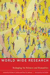 World Wide Research: Reshaping the Sciences and Humanities