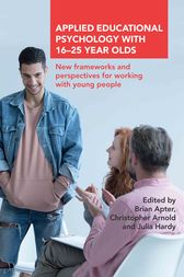 Applied Educational Psychology with 16–25 Year Olds: New frameworks and perspectives for working with young people