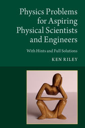 Physics Problems for Aspiring Physical Scientists and Engineers: With Hints and Full Solutions