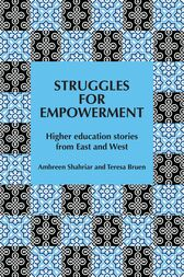 Struggles for Empowerment: Higher education stories from East and West