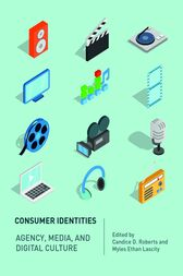 Consumer Identites: Agency, Media and Digital Culture