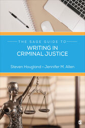 The SAGE Guide to Writing in Criminal Justice